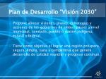 plan de desarrollo visi n 2030