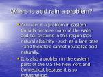 where is acid rain a problem