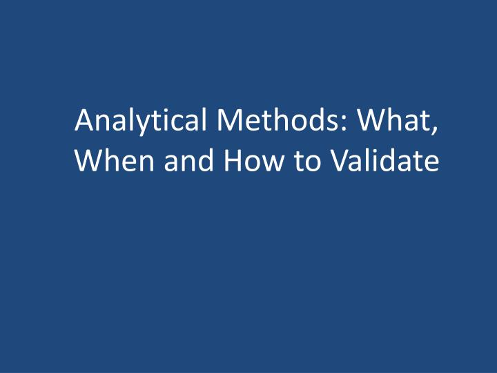 analytical methods what when and how to validate n.