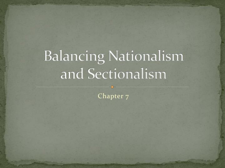 balancing nationalism and sectionalism n.