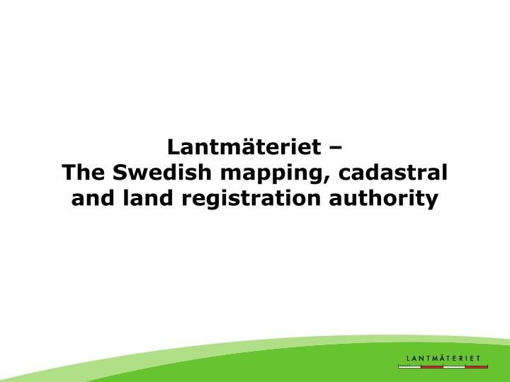 lantm teriet the swedish mapping cadastral and land registration authority n.