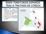 mapa territorios espa ois tras o tratado de utrech