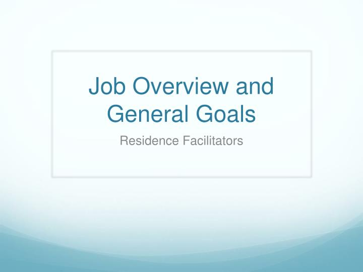job overview and general goals n.