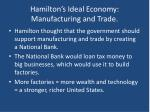 hamilton s ideal economy manufacturing and trade