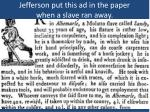jefferson put this ad in the paper when a slave ran away