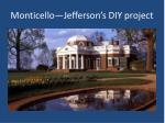 monticello jefferson s diy project