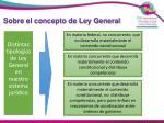sobre el concepto de ley general