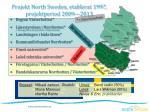 projekt north sweden etablerat 1997 projektperiod 2009 2013