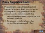 proses pengolahan indeks