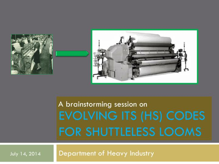 evolving its hs codes for shuttleless looms n.