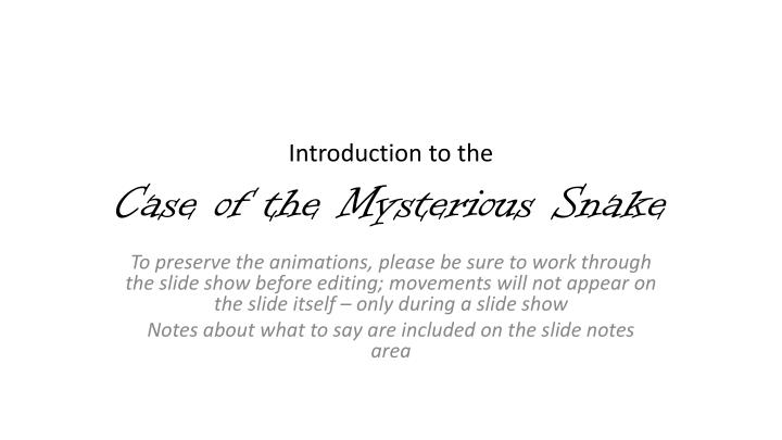introduction to the case of the mysterious snake n.