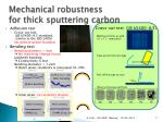 mechanical robustness for thick sputtering carbon