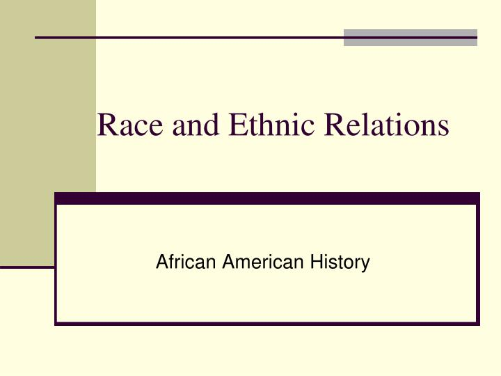 race and ethnic relations n.