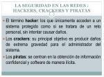 la seguridad en las redes hackers crackers y piratas