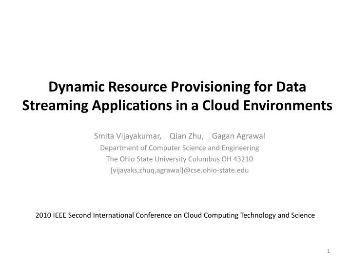 dynamic resource provisioning for data streaming applications in a cloud environments n.