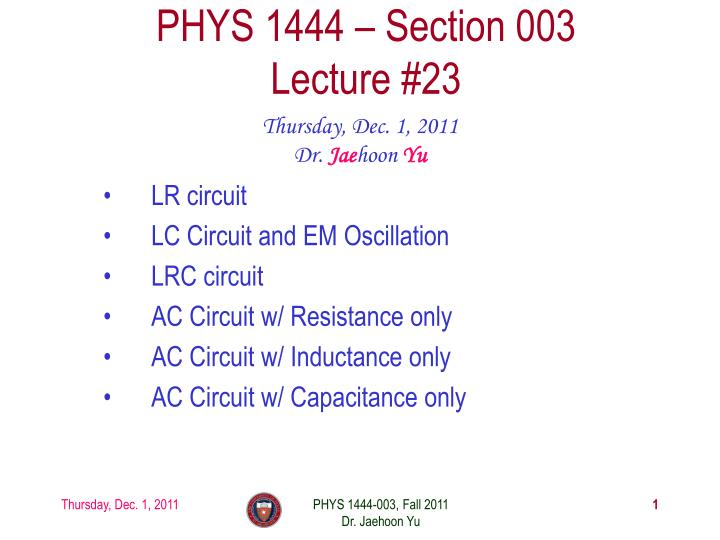 phys 1444 section 003 lecture 23 n.