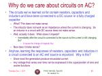 why do we care about circuits on ac
