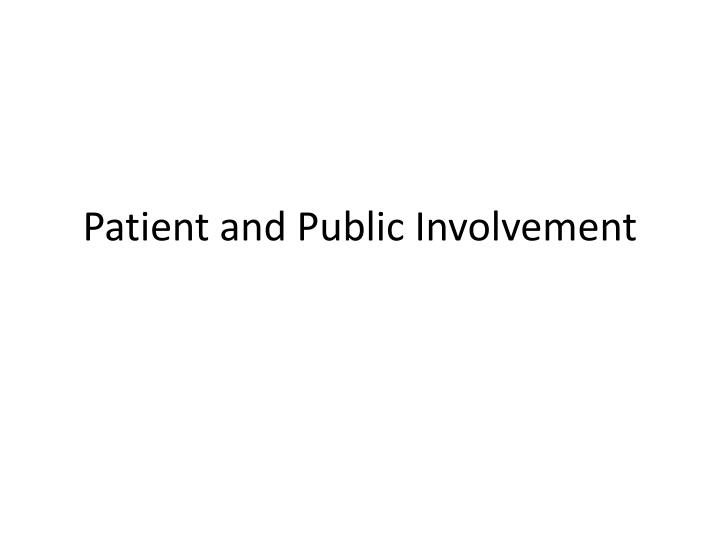 patient and public involvement n.