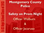 montgomery county police safety on prom night