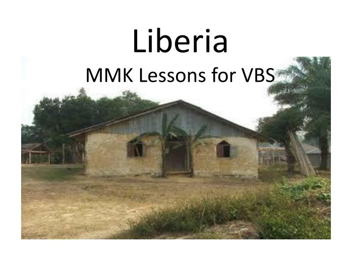 liberia mmk lessons for vbs n.