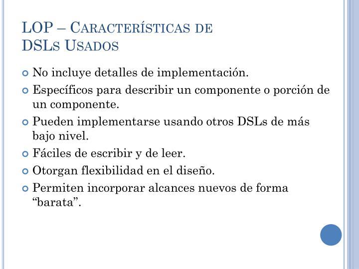 LOP – Características de