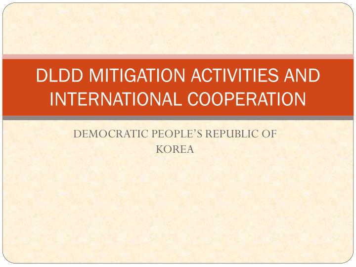 dldd mitigation activities and international cooperation n.