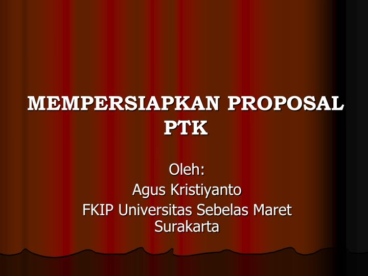 mempersiapkan proposal ptk n.