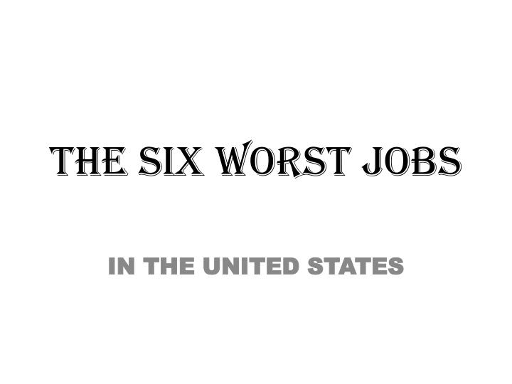 the six worst jobs n.