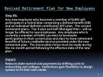 revised retirement plan for new employees