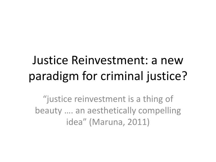 justice reinvestment a new paradigm for criminal justice n.