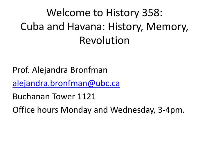 welcome to history 358 cuba and havana history memory revolution n.