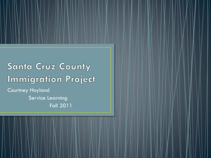 santa cruz county immigration project n.