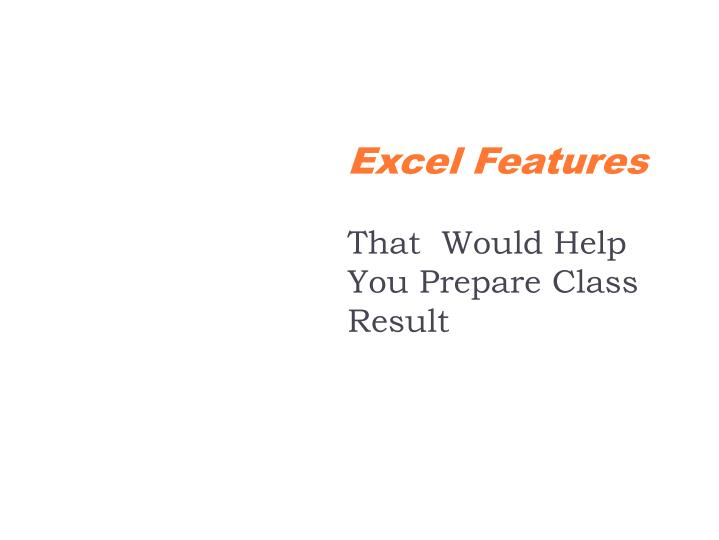 excel features that would help you prepare class result n.