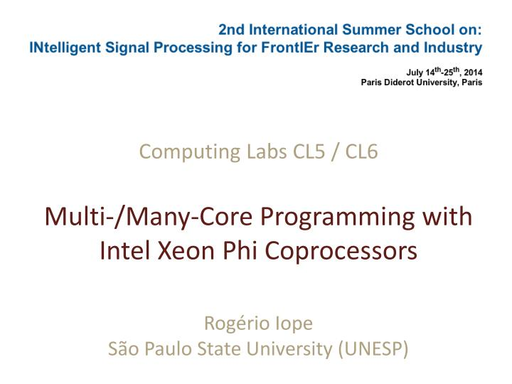 computing labs cl5 cl6 multi many core programming with intel xeon phi coprocessors n.