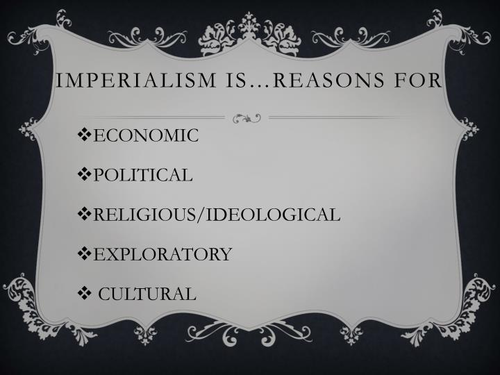 Imperialism is reasons for