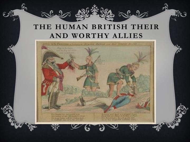The Human British Their and Worthy Allies