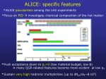 alice specific features