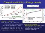 charged multiplicity energy density