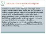 historia drama och rollspelsprofil