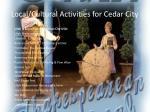 local cultural activities for cedar city