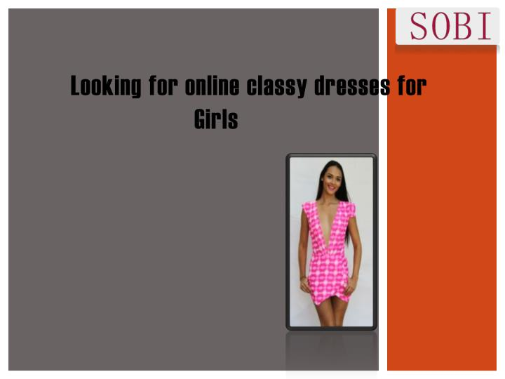 looking for online classy dresses for girls n.