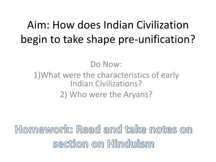 aim how does indian civilization begin to take shape pre unification n.