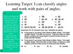 learning target i can classify angles and work with pairs of angles