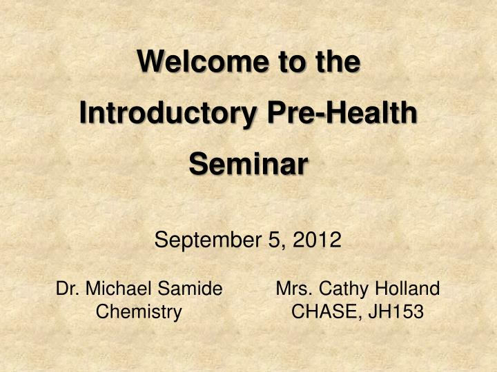 welcome to the introductory pre health seminar n.
