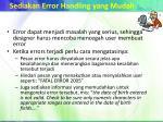 sediakan error handling yang mudah