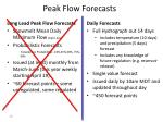 peak flow forecasts