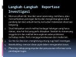 langkah langkah reportase investigasi