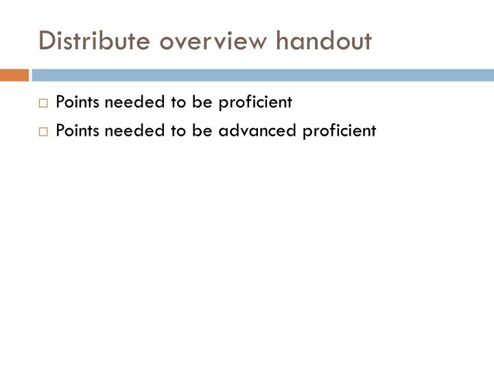 Distribute overview handout