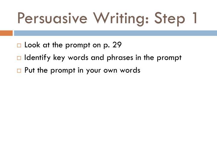 Persuasive Writing: Step 1