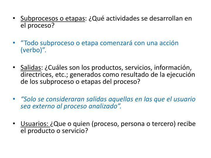Subprocesos o etapas